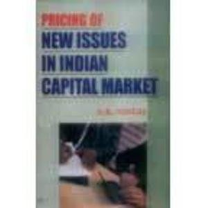 Pricing of New Issues in Indian Capital Market: S.K. Singh