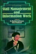 Staff Management and Information Work: S. Balakrishnam,P.K. Paliwal (eds.)