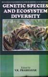 Genetic Species and Ecosystem Diversity: V.K. Prabhakar