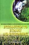 Introduction to Ecology and Environment: V.K. Prabhakar