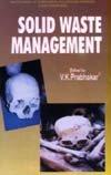 Solid Waste Management: V.K. Prabhakar