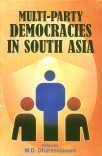 Multi-Party Democracies in South Asia: M.D. Dharmadasani (Ed.)