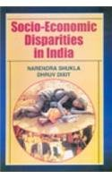 Socio-Economic Disparities in India: Dhruv Dixit,Narindra Shukla