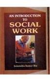 Introduction to Social Work: Jainendra Kumar Jha