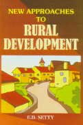New Approaches to Rural Development: E D Setty