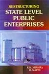 Restructuring State Level Public Enterprises: R.K. Mishra