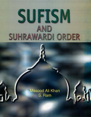 Sufism and Suhrawardi Order: Masood Ali Khan and S Ram