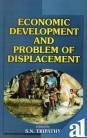 Economic Development and Problem of Displacement: S N Tripathy
