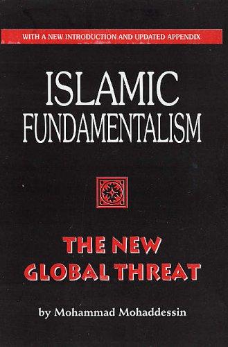 Islamic Fundamentalism: The New Global Threat: Md. Mohaddessin