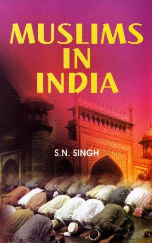 Muslims in India: S N Singh