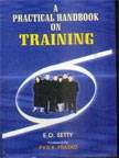 PRACTICAL HANBOOK ON TRAINING: E.D.SETTY
