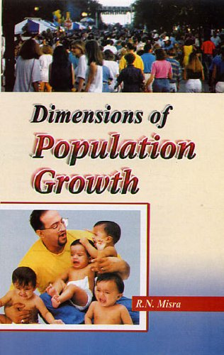 Dimensions of Population Growth: R N Misra