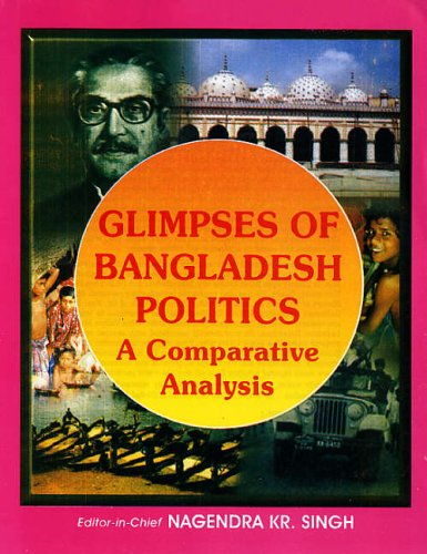 Glimpses of Bangladesh Politics: A Comparative Analysis: N.K. Singh