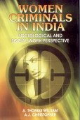 Women Criminals in India: Sociological and Social Work Perspective: A. Thomas William,A.J. ...