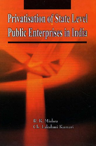 Privatisation of State Level Public Enterprises in India: C.H. Laxmi Kumari,R.K. Mishra