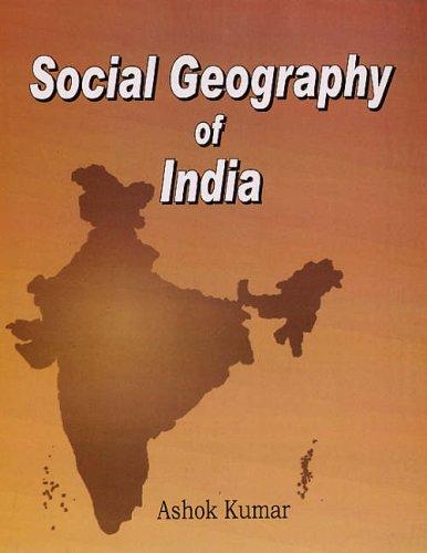 Social Geography of India: Ashok Kumar