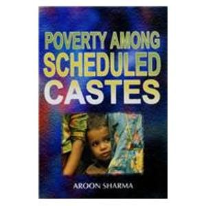 Poverty Among Scheduled Castes: Aroon Sharma