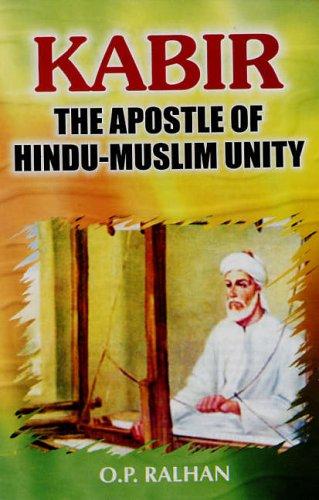 Kabir: The Apostle of Hindu-Muslim Unity: O.P. Ralhan