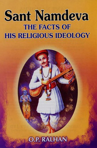 Sant Namdeva: The Facts of His Religious Ideology: O.P. Ralhan