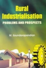 Rural Industrialisation : Problems and Prospects: M Soundarapandian