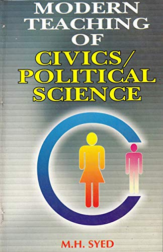 Modern Teaching of Civics / Political Science: Syed, M. H.