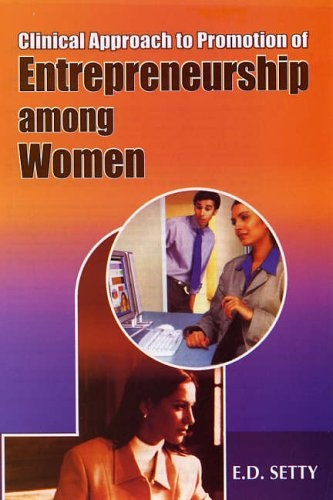 Clinical Approach To Promotion Of Entrepreneurship Among Women ( In Reference To Asia )