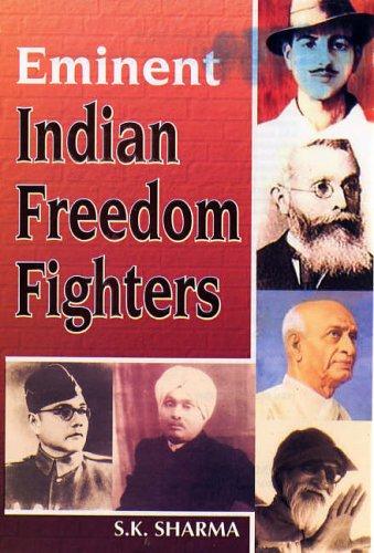 Eminent Indian Freedom Fighters (Hardback): S. K. Sharma
