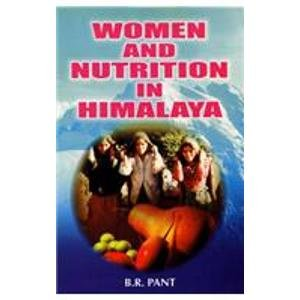 Women and Nutrition in Himalaya: B.R. Pant