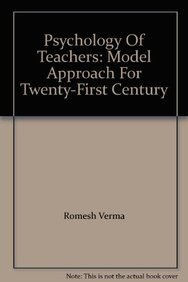 PSYCHOLOGY OF TEACHERS:MODEL-P: ROMESH VERMA