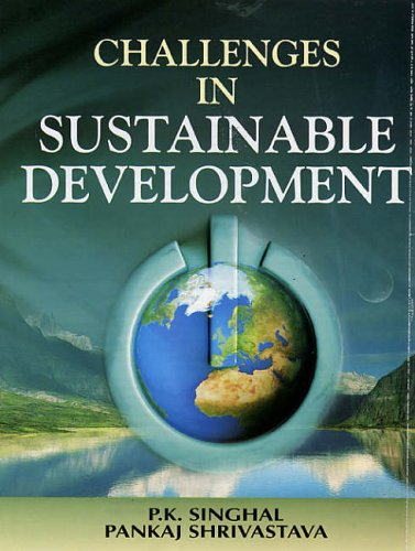 Challenges in Sustainable Development: P K Singhal