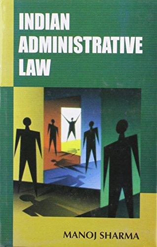 Indian Administrative Law: Sharma Manoj