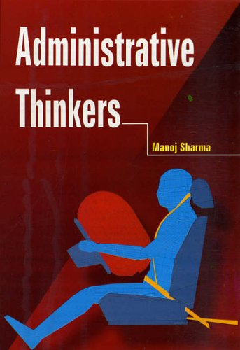 Administrative Thinkers: Manoj Sharma