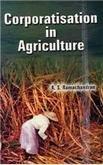 Corporatisation in Agriculture: Ramachandran K.S.