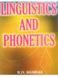Linguistics and Phonetics: Sharma B.D.
