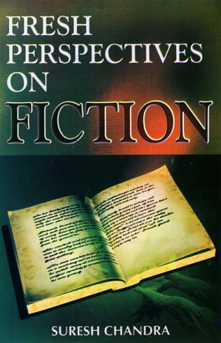 Fresh Perspectives on Fiction: Suresh Chandra