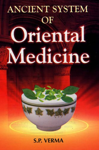 Ancient System of Oriental Medicine: S.P. Verma