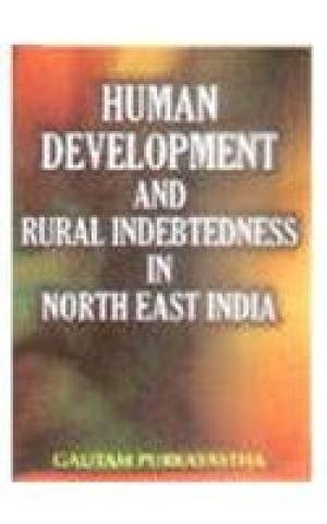 Human Development and Rural Indebtedness in North East India: Gautam Purkayastha