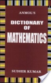 Dictionary Of Mathematics-: Sudhir Kumar