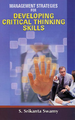 Management Strategies for Developing Critical Thinking Skills: S. Srikanta Swamy