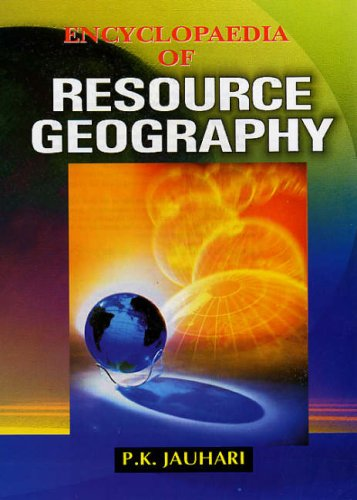 Encyclopaedia of Resource Geography: Jauhri P.K.