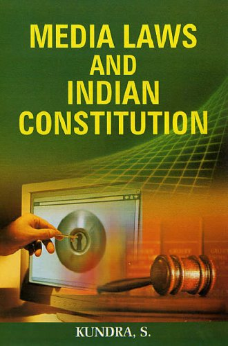 Media Laws and Indian Constitution: S. Kundra