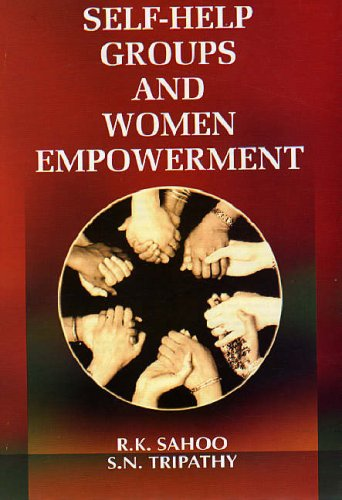 Self Help Groups and Women Empowerment: R K Sahoo