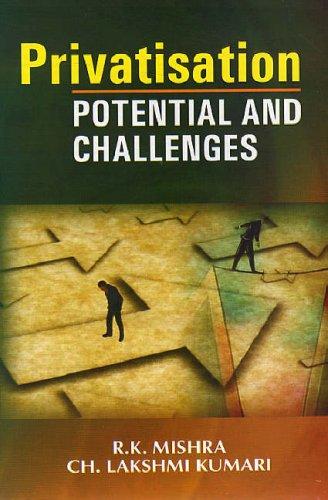 Privatisation Potential and Challenges: Lakshmi Kumari,R.K. Mishra
