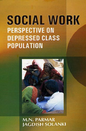 Social Work Perspective on Depressed Class Population: Jagdish Solanki,M.N. Parmar