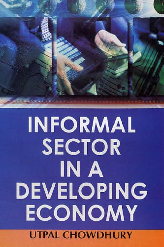 Informal Sector in a Developing Economy: Chowdhury, Utpal