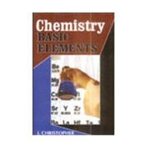 Chemistry: Basic Elements: J. Christopher