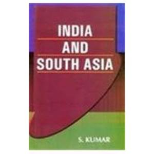India and South Asia: S. Kumar