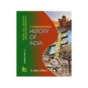 Contemporary History of India: G. John Gilbert