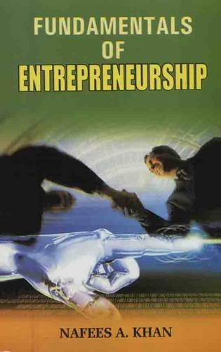 Fundamentals of Entrepreneurship: Nafees A. Khan