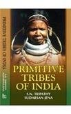 Primitive Tribes of India : A Case: S N Tripathy